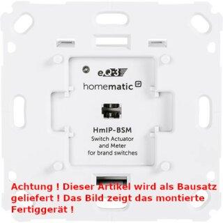Homematic IP Schalt-Mess-Aktor für Markenschalter HMIP-BSM, ARR-Bausatz !